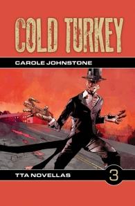 Cold Turkey by Carole Johnstone from TTA Press