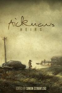 Aickman's Heirs Ed. Simon Stranzas
