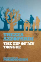 The Tip of My Tongue by Trezza Azzopardi