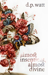 almost-insentient-almost-divine-by-d-p-watt