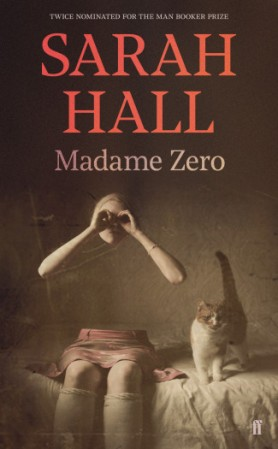 Madame Zero by Sarah Hall