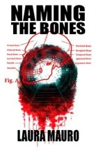 Naming the Bones by Laura Mauro
